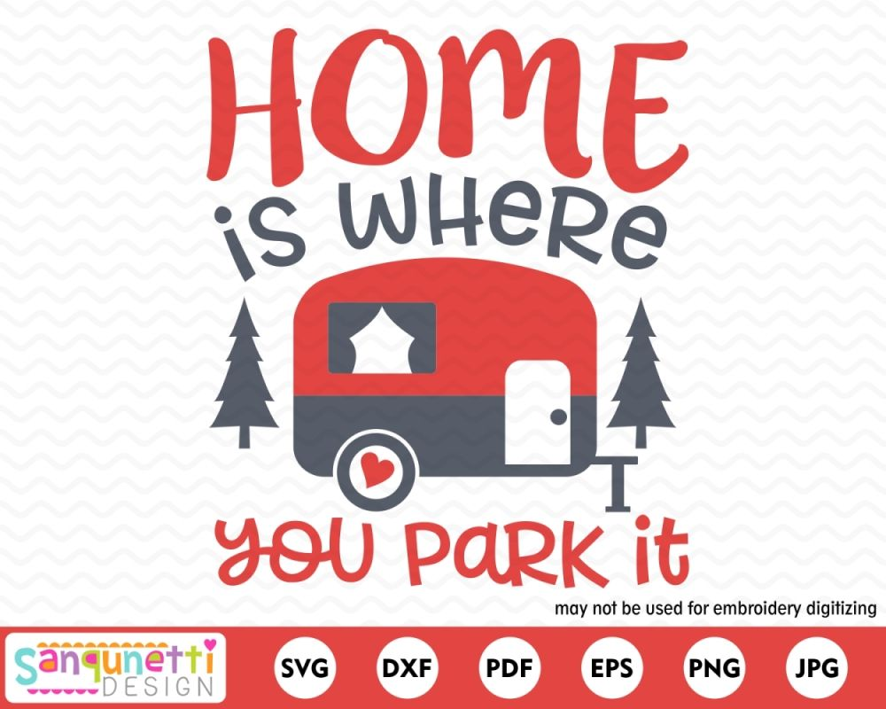 Home is where you park it clipart svg transparent stock Home Is Where You Park It Camper - Cutting Files & Clipart ... svg transparent stock