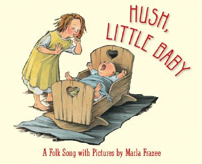 Hush little baby clipart royalty free download Hush, Little Baby: A Folk Song with Pictures (Board book) | Island Books royalty free download