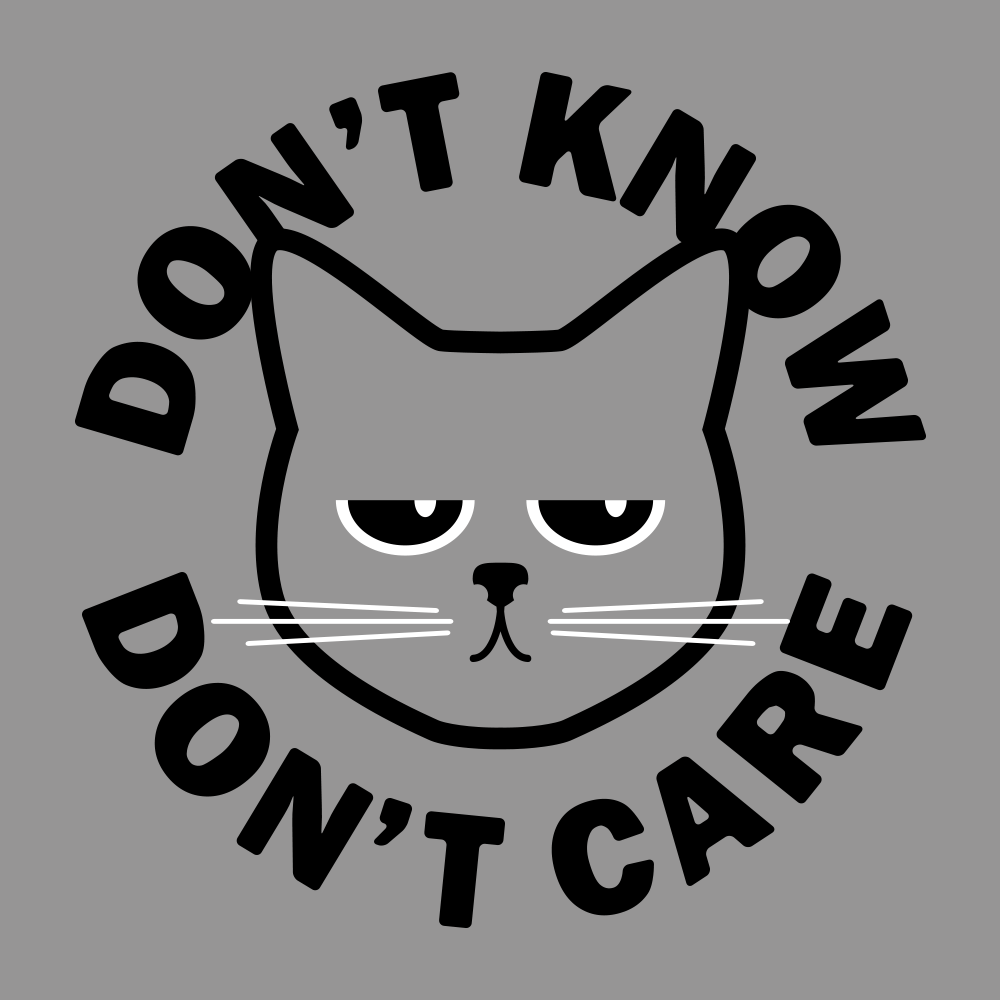 I dont care black and white clipart svg royalty free library Don\'t Know Don\'t Care T-Shirt | SnorgTees svg royalty free library