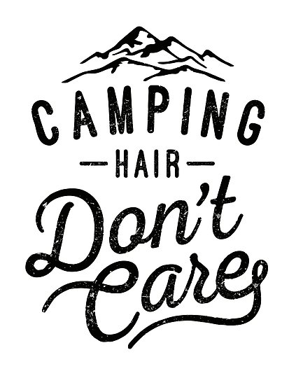 I dont care black and white clipart vector royalty free \'Camping Hair Don\'t Care\' Photographic Print by beatdesigns vector royalty free