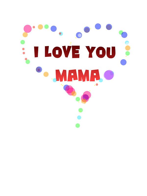 I love u mama clipart jpg library I LOVE YOU MAMA