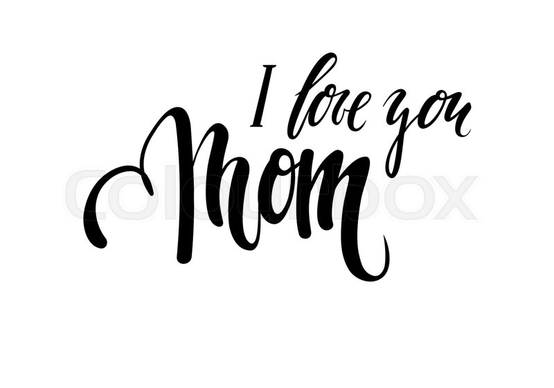 I love you card clipart black and white graphic freeuse download Quote I Love You Mom Hand drawn brush ... | Stock vector ... graphic freeuse download