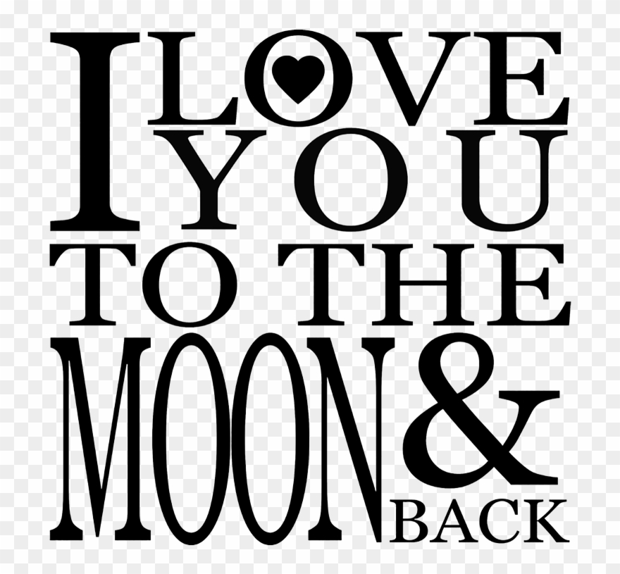 I love you to the moon and back clipart picture stock I Love You To The Moon And Back Png Image Background - Love ... picture stock