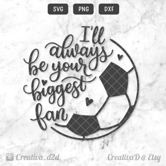 Ill be your biggest fan shirt clipart png black and white download Soccer SVG PNG DXF Silhouette Cricut Soccer Mom svg, Print Stencil ... png black and white download