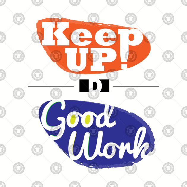 Image clipart quote keep up the good work vector black and white stock Keep up the good work! vector black and white stock