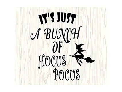 It s just a bunch of hocus pocus clipart jpg free Amazon.com: Yetta Quiller Its Just A Bunch of Hocus Pocus Witch ... jpg free