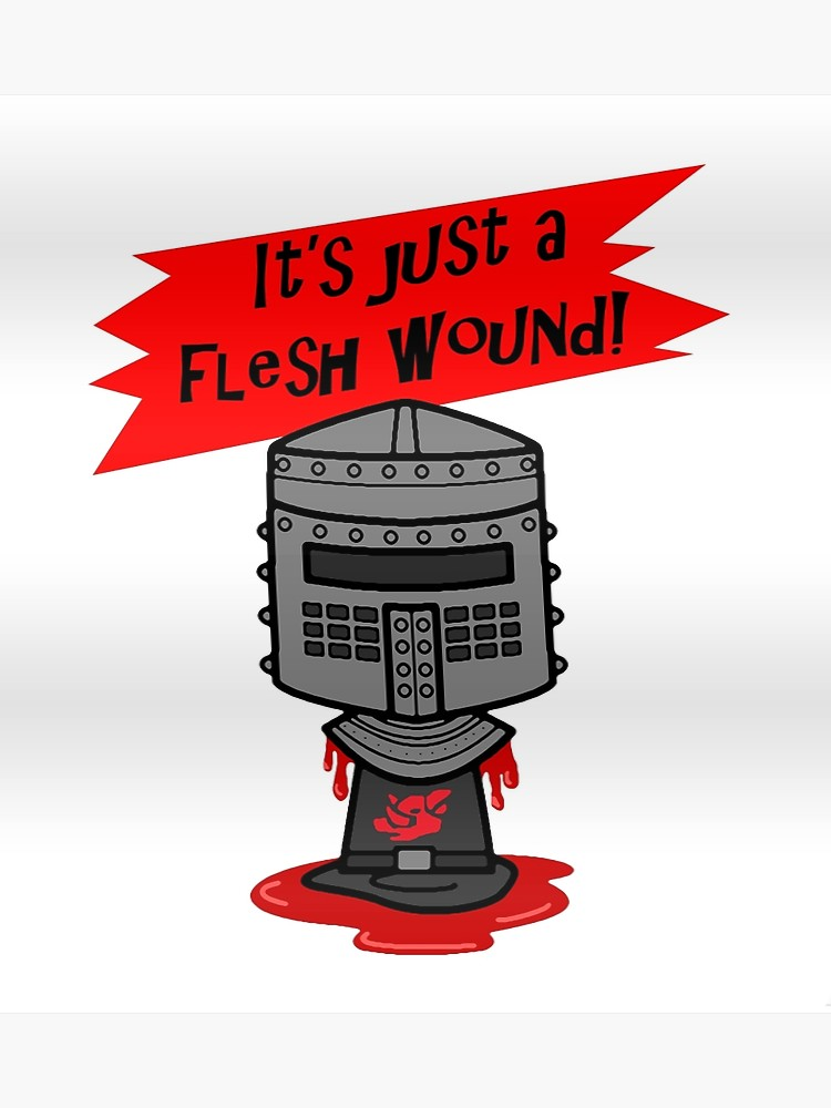 It s just a flesh wound clipart freeuse Black Knight- It\'s just a flesh wound! | Poster freeuse