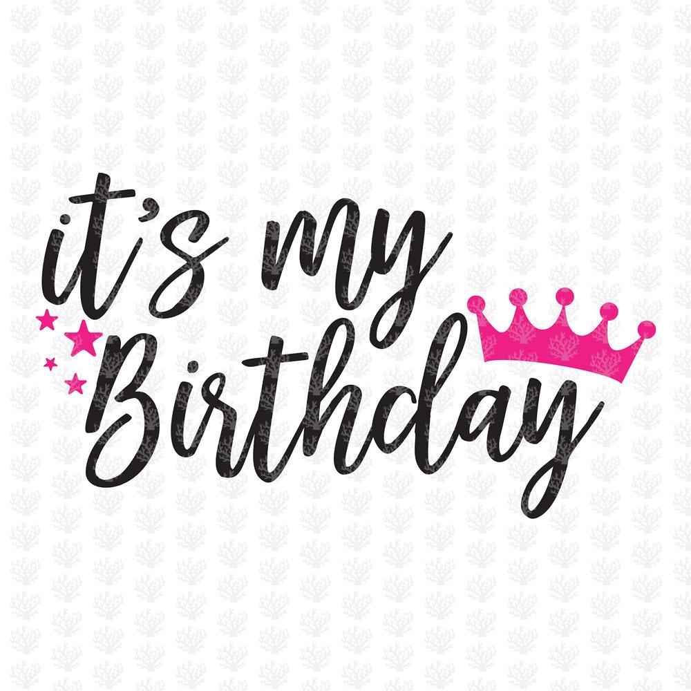 It s my birthday clipart jpg transparent download It\'s My Birthday – Birthday SVG EPS DXF PNG Cutting Files jpg transparent download