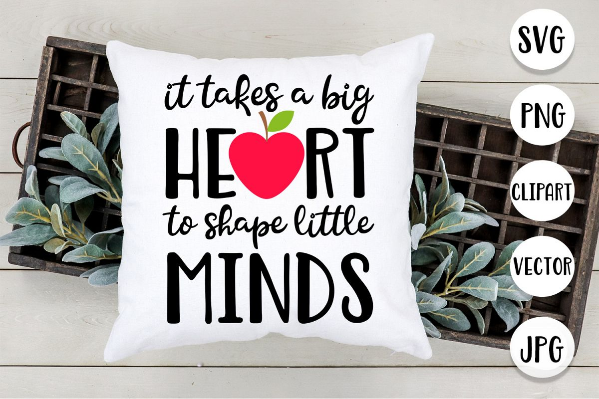 It takes a big heart to teach little minds clipart download It takes big heart shape little minds - Svg for teacher download
