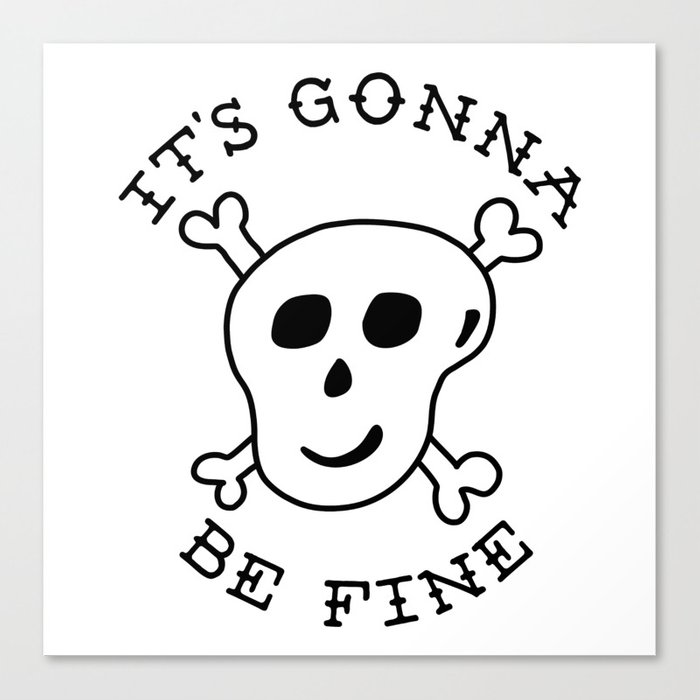 Its going to be fine clipart transparent library It\'s Gonna Be Fine Canvas Print by trevorganske transparent library