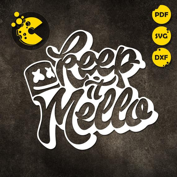 Keep it mello clipart svg royalty free SVG / PDF / DXF files keep it mello svg, t-shirt, vector ... svg royalty free