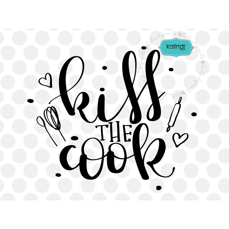 Kiss the cook clipart svg Kiss the cook SVG, hand-lettered SVG, kitchen SVG, kitchen quote SVG svg