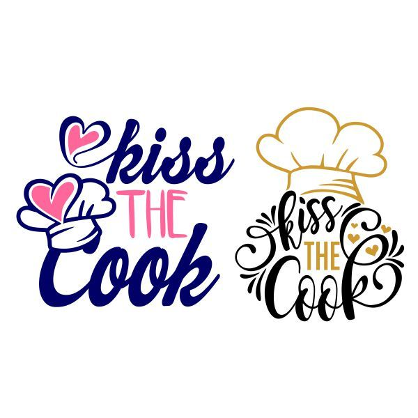 Kiss the cook clipart clipart library download Pin by CuttableDesigns on Quotes and Word Art | Cutting tables ... clipart library download