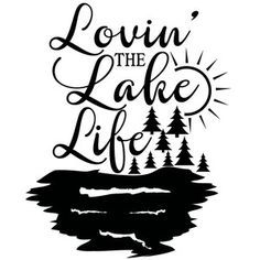 Lake life clipart large for t shirt vector royalty free download Lovin\' the lake life | Cricut ideas | Silhouette design ... vector royalty free download