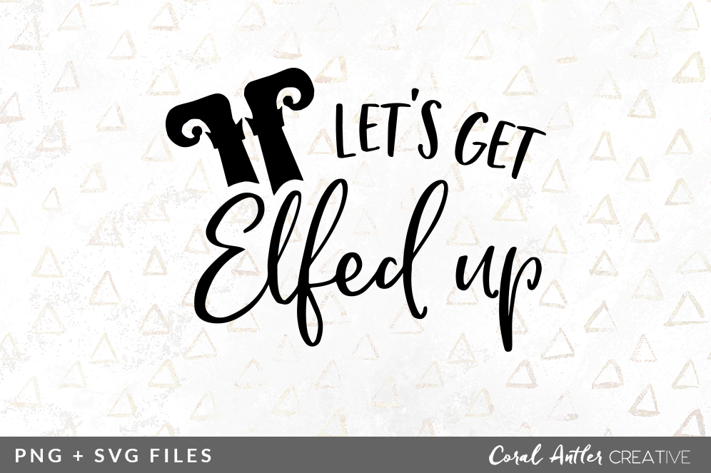 Let s get elfed up clipart banner free stock Let\'s Get Elfed Up SVG/PNG Graphic By Coral Antler Creative ... banner free stock