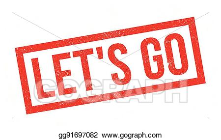 Let s go clipart svg black and white library Vector Stock - Lets go rubber stamp. Clipart Illustration gg91697082 ... svg black and white library
