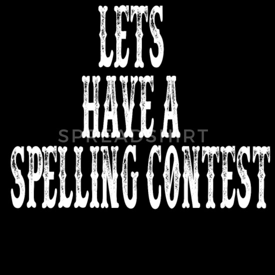 Let s have a spelling contest tombstone quote clipart picture black and white stock Lets Have A Spelling Contest Men\'s Premium T-Shirt | Spreadshirt picture black and white stock