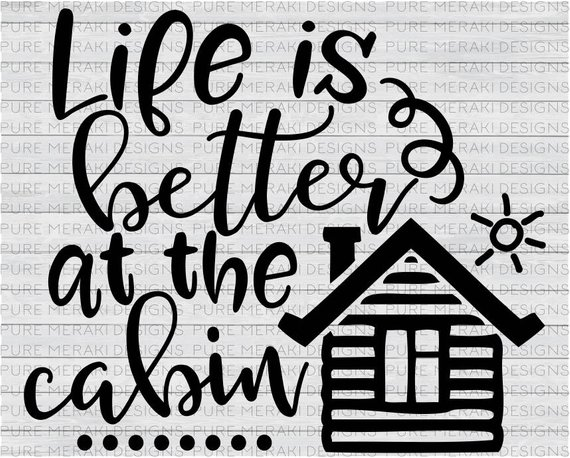 Life is better camping black and white clipart banner Cabin SVG, Life is Better at the Cabin SVG, Log Cabin SVG, Camping ... banner