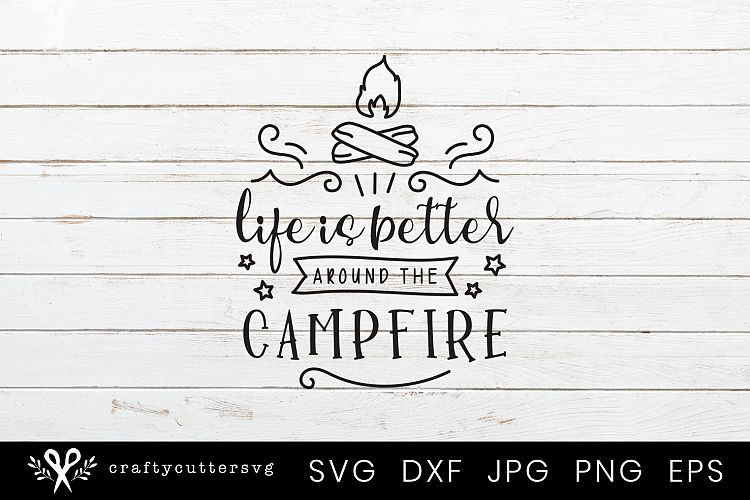Life is better camping black and white clipart vector freeuse Life is better around the Campfire Svg Camping Clipart vector freeuse
