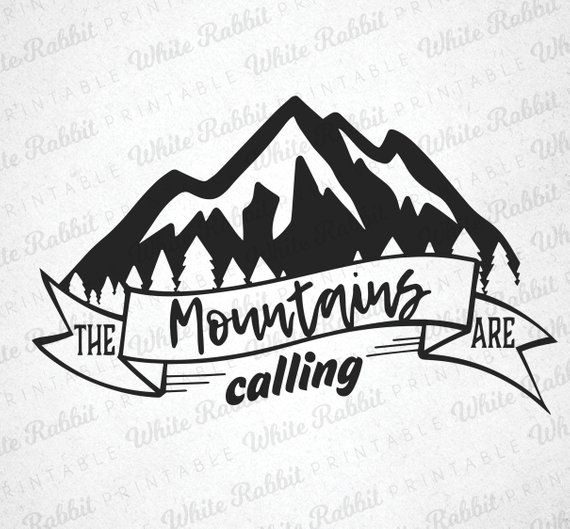 Life is better while camping black and white clipart clip transparent library The Mountains Are Calling: Digital File, svg, eps, jpeg, png, dxf ... clip transparent library