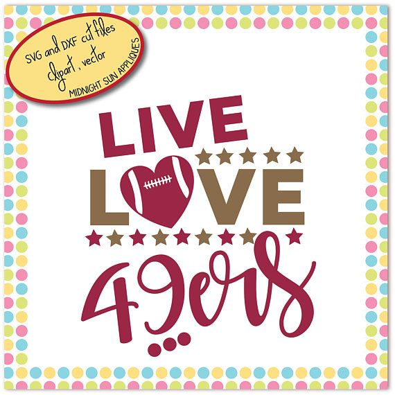 Live love clipart picture freeuse stock San Francisco 49ers svg dxf clipart live love 49ers 49ers | SVG CUT ... picture freeuse stock