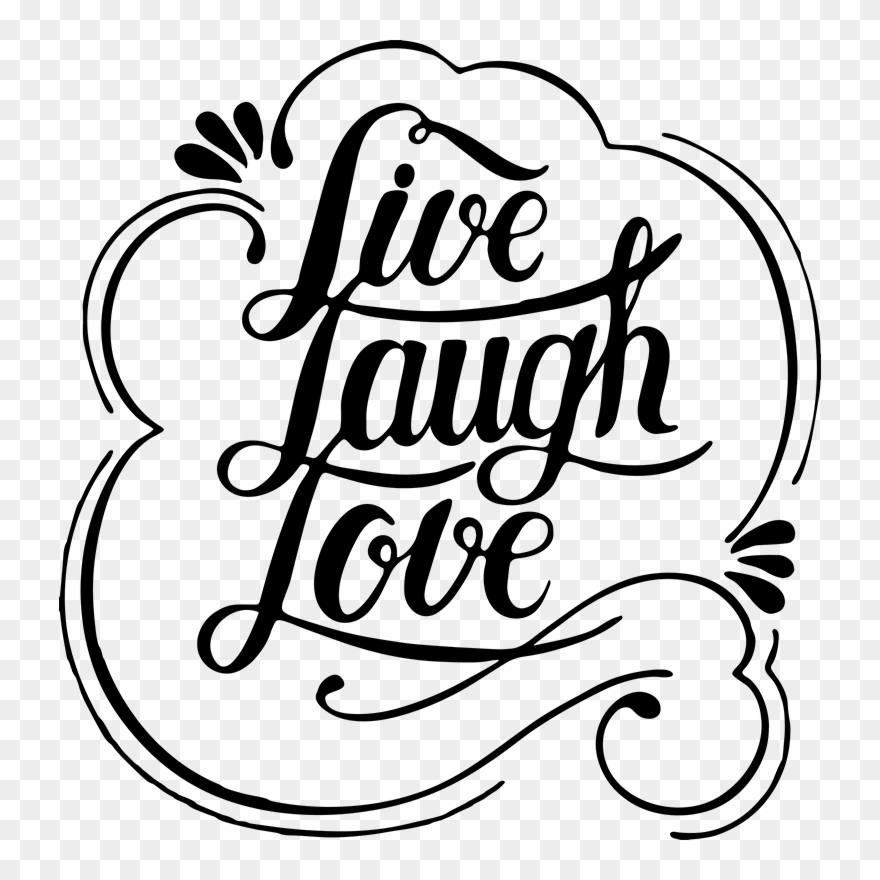 Live love clipart clipart freeuse download Live Laugh Love Remind Yourself Of - Live Laugh Love Clipart ... clipart freeuse download