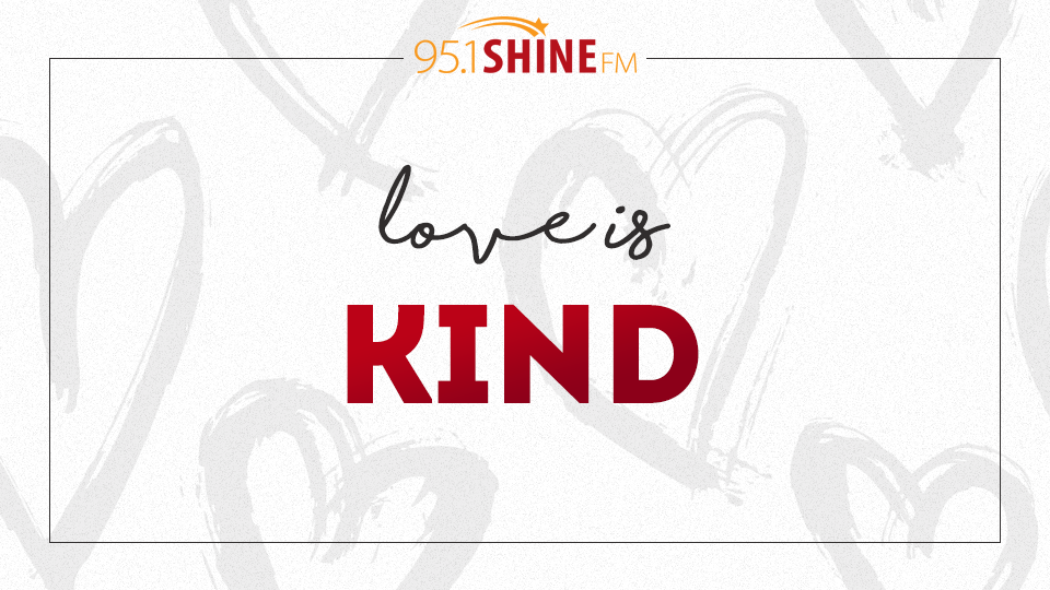 Love and kind clipart svg royalty free download SHINE Daily · Love is... Kind / 95.1 SHINE FM svg royalty free download
