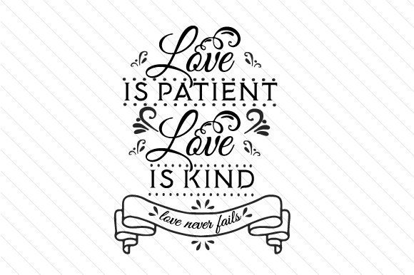 Love is patient love is kind clipart clip art freeuse library Love is patient love is kind love never fails clip art freeuse library