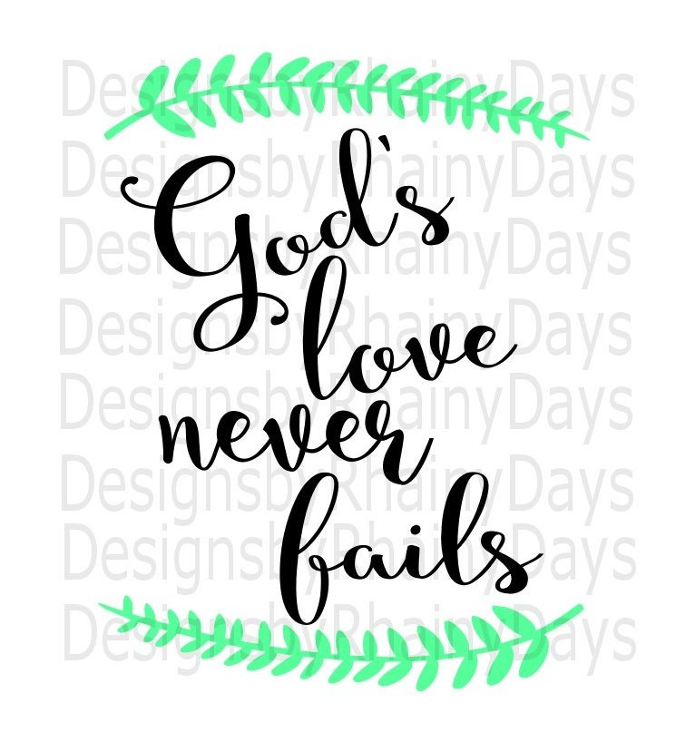 Love never fails clipart picture library Buy 3 get 1 free! God\'s love never fails cutting file, SVG, PNG picture library
