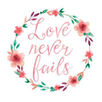 Love never fails clipart free download Love Never Fails Print / Calligraphy Print / 6x6, 8x8, 10x10 12x12 / Square  Wall Art / 1 Corinthians 13:8 / Floral Print / Watercolor Print free download