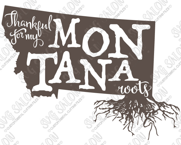 Montana clipart jpeg image picture royalty free stock Thankful For My Montana Roots American State Pride Custom DIY Iron On Vinyl  Shirt Decal Cutting File in SVG, EPS, DXF, JPEG, and PNG Format picture royalty free stock