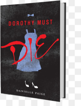 Dorothy Must Die PNG and Dorothy Must Die Transparent Clipart Free ... picture stock
