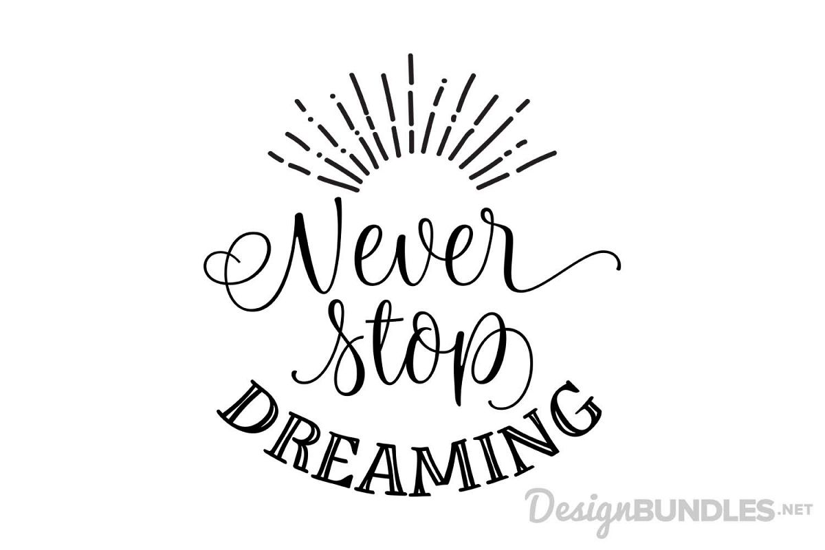 Never stop dreaming clipart