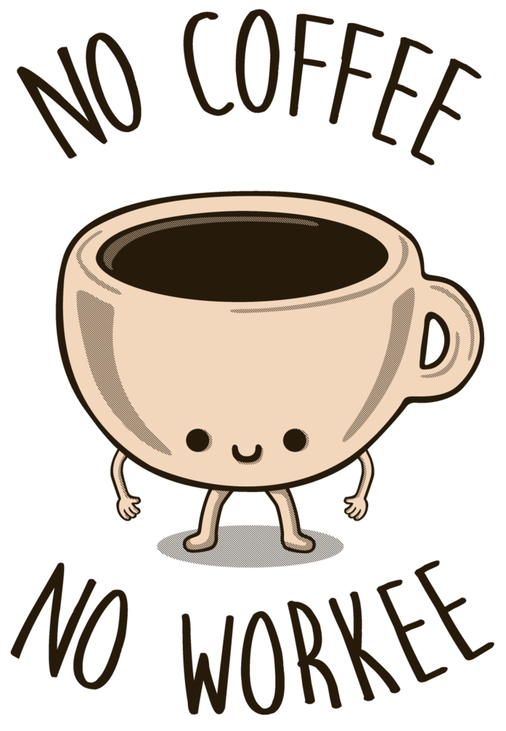 No money no coffee clipart jpg library library No Coffee, No Workee – Tee Fury LLC jpg library library