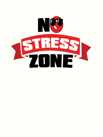 No stress clipart banner transparent library \'NO STRESS ZONE \' Art Print by Freelance Harper . banner transparent library