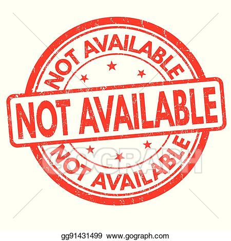 Not available clipart picture freeuse library Vector Stock - Not available sign or stamp. Clipart Illustration ... picture freeuse library