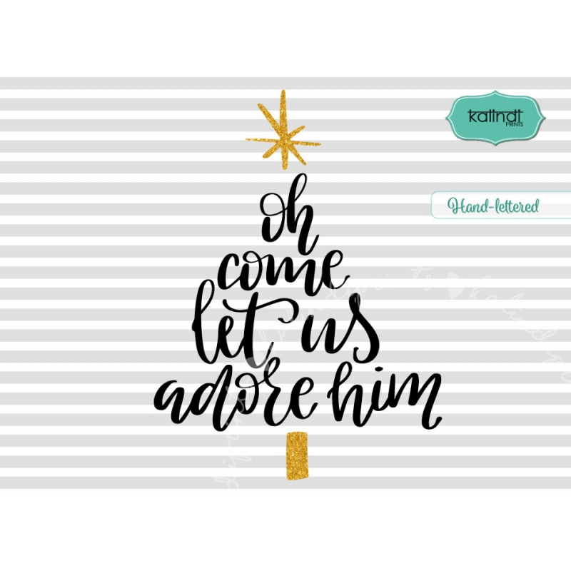 Oh come let us adore him clipart clip royalty free Oh come let us adore him svg, Christmas SVG clip royalty free