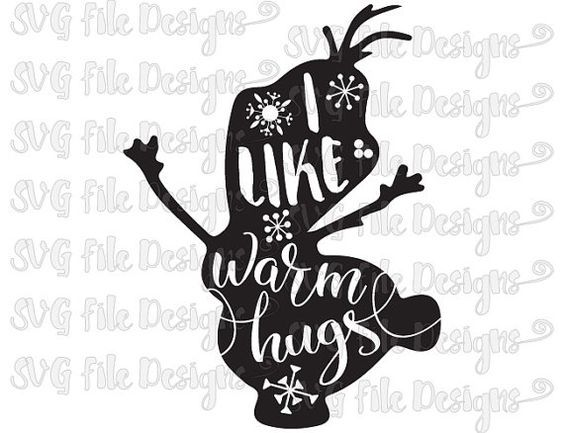 Olaf i like warm hugs svg clipart clip art black and white download I Like Warm Hugs Olaf Frozen Snowflakes Silhouette Word Art Design ... clip art black and white download