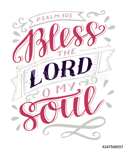 Psalm 103 clipart graphic royalty free library Hand lettering with bible verse Bless the Lord, o my soul ... graphic royalty free library