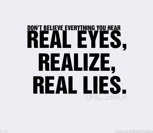 Real eyes realize real lies clipart freeuse stock Realize Quotes freeuse stock