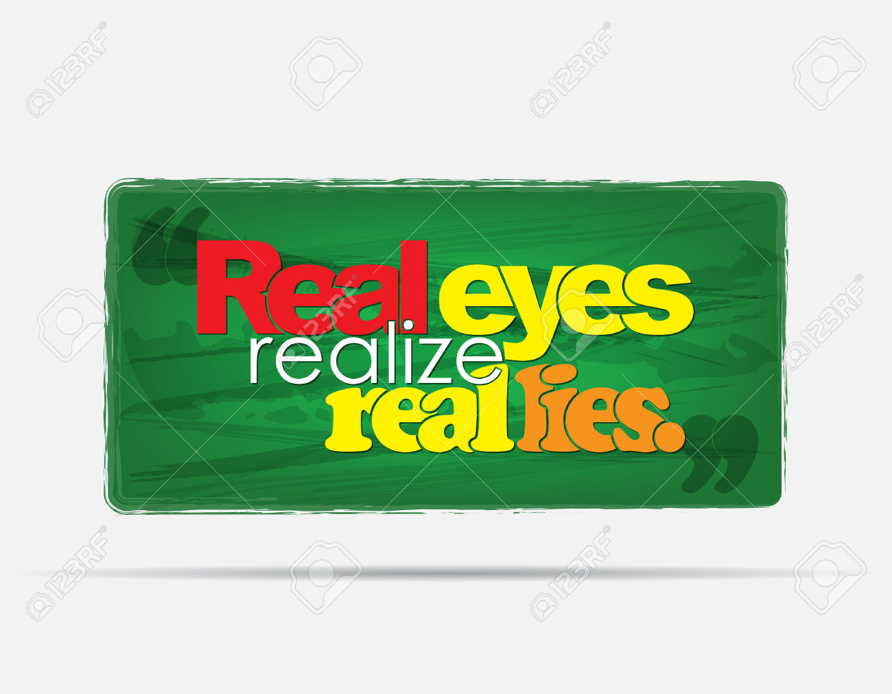 Real eyes realize real lies clipart svg freeuse stock Real Eyes Realize Real Lies. Motivational Background. Typography ... svg freeuse stock