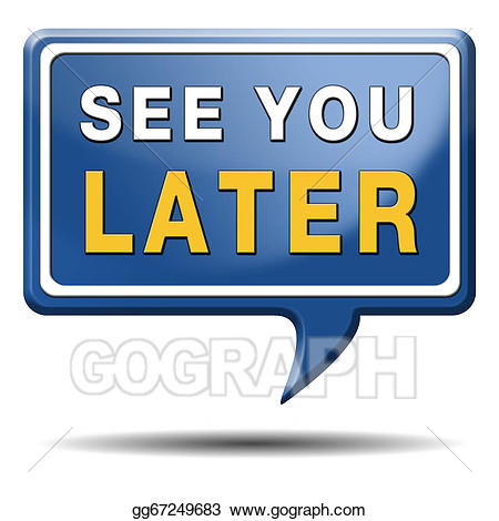 See you later clipart png library library Clipart - See you later. Stock Illustration gg67249683 - GoGraph png library library