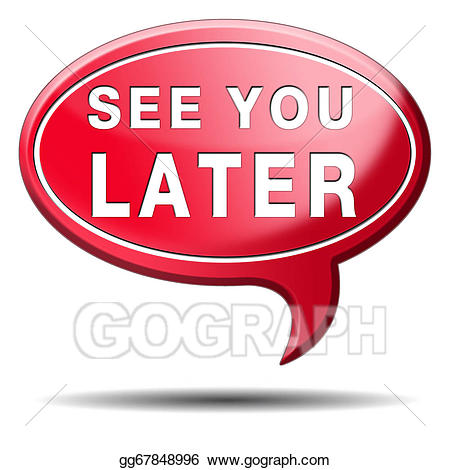 See you later clipart image freeuse stock Clipart - See you later. Stock Illustration gg67848996 - GoGraph image freeuse stock