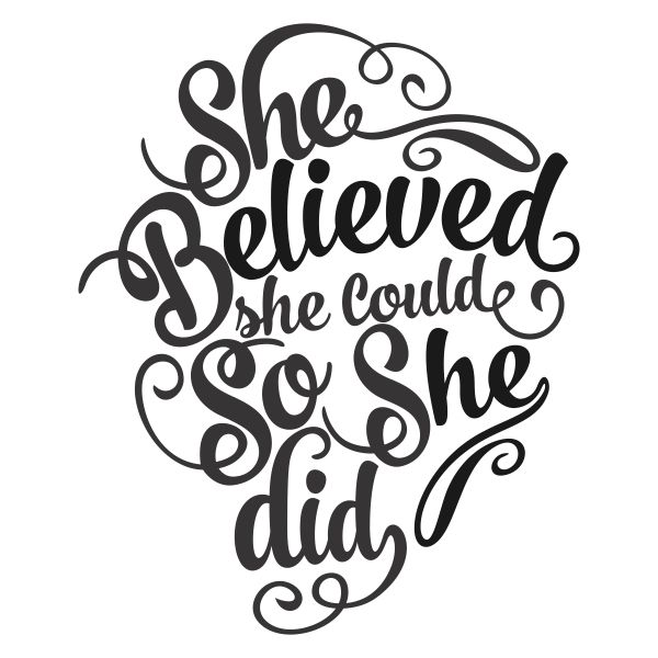She believed she could so she did clipart png She believed she could so she did Cuttable Design | Here\'s ... png