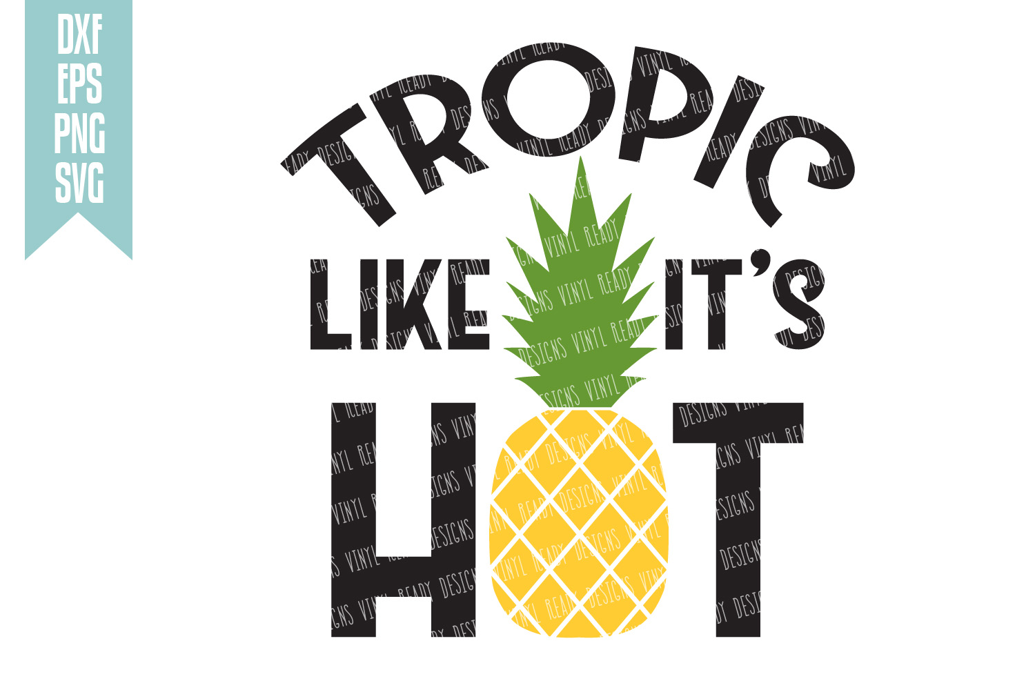 Some like it hot clipart png freeuse stock Tropic Like its Hot - Pineapple Vector Clip Art - Cutting Files - DXF EPS  PNG SVG png freeuse stock
