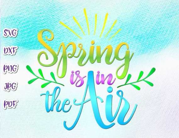 Spring air clipart clipart transparent library Inspirational SVG Saying Spring is in The Air SVG Clipart t-Shirt Sign  Letter Print clipart transparent library
