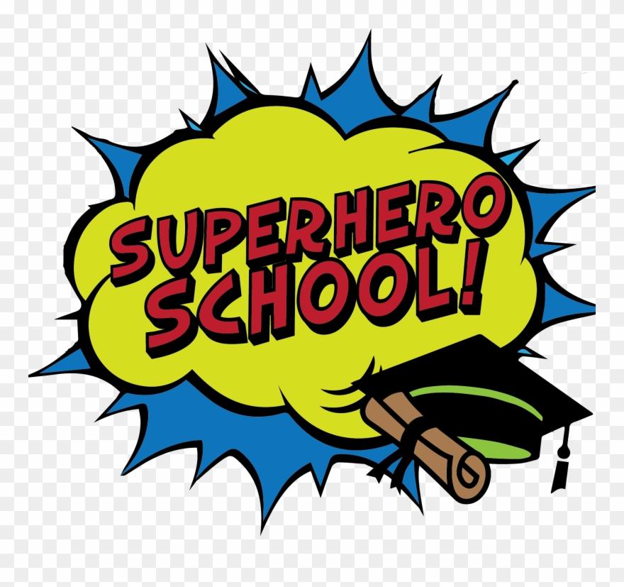Super hero last day of school clipart jpg library stock Superhero School - Super Hero School Png Clipart (#1178321 ... jpg library stock