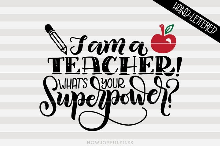 Teaching is my superpower clipart jpg royalty free download I am a teacher! What\'s your superpower? - SVG file ... jpg royalty free download