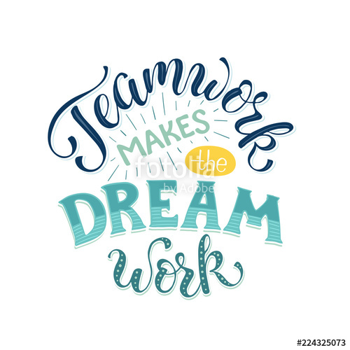 Teamwork make the dreamwork clipart vector stock Teamwork makes the dream work. Inspirational lettering in ... vector stock
