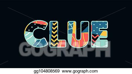 The word clue clipart picture Vector Art - Clue concept word art illustration. Clipart ... picture